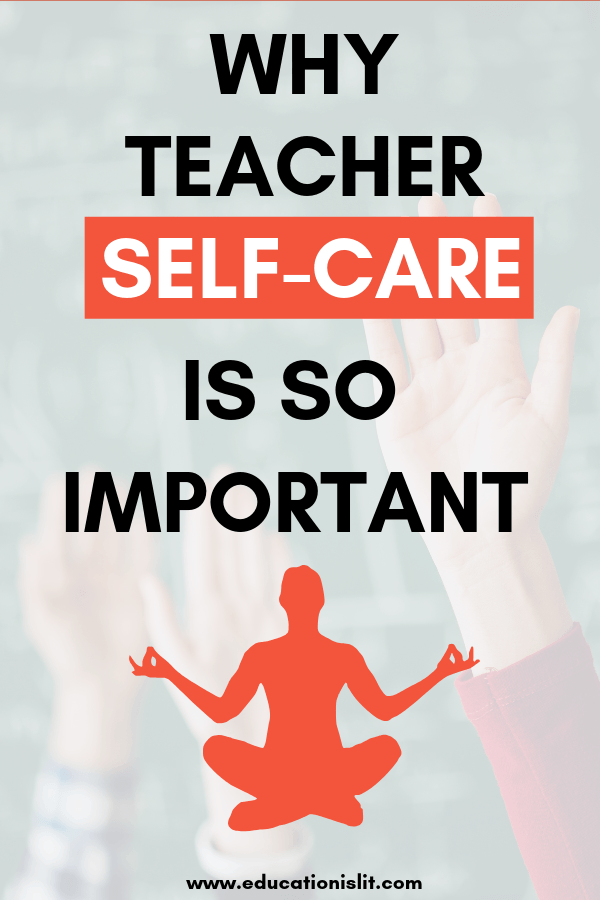 Why Teacher Self-Care is So Important