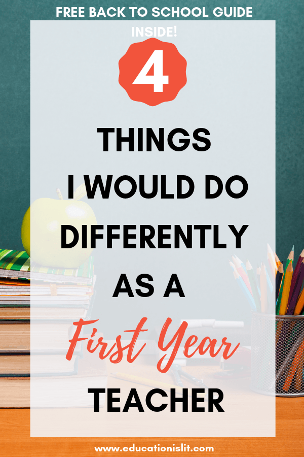 4 Things I Would Do Differently as a First Year Teacher